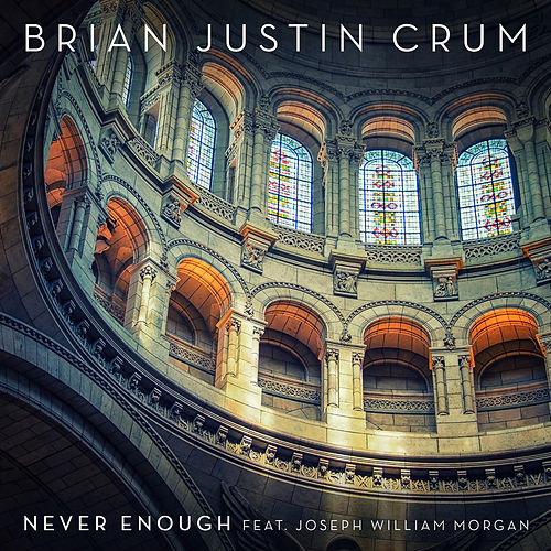 Never Enough de Brian Justin Crum