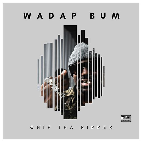 Wadap Bum by Chip Tha Ripper