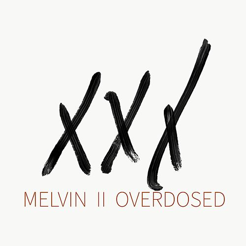 Overdosed by Melvin