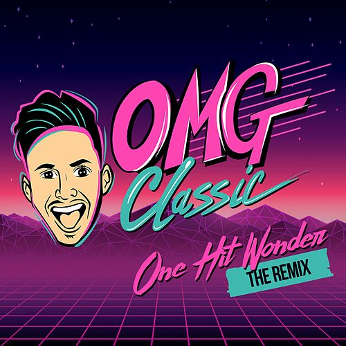 One Hit Wonder (Remix) by OMG Classic