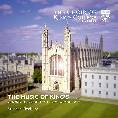 The Music of King's: Choral Favourites from Cambridge von Stephen Cleobury