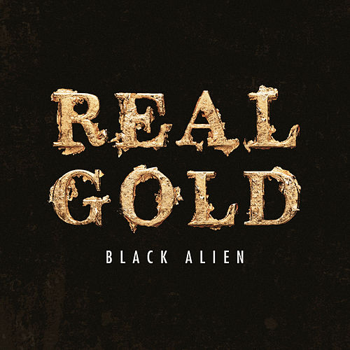 Real Gold by Black Alien