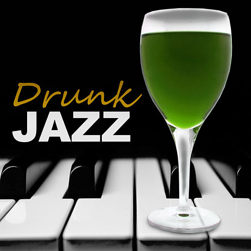Drunk Jazz – Best Jazz Music for Jazz Club & Jazz Bar, Smooth Vibes of Retro Jazz Sounds, Mellow Jazz, Calming Piano Bar by Piano Jazz Background Music Masters