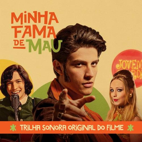 Minha Fama De Mau (Trilha Sonora Original Do Filme) by Various Artists