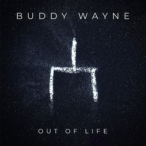 Out Of Life von Buddy Wayne