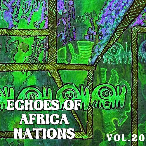 Echoes of African Nations Vol, 20 by Various Artists