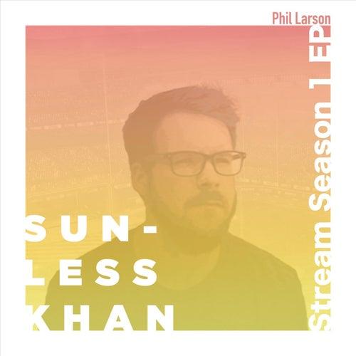 SunlessKhan: Stream Season 1 - EP de Phil Larson