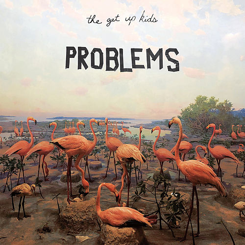 Problems de The Get Up Kids