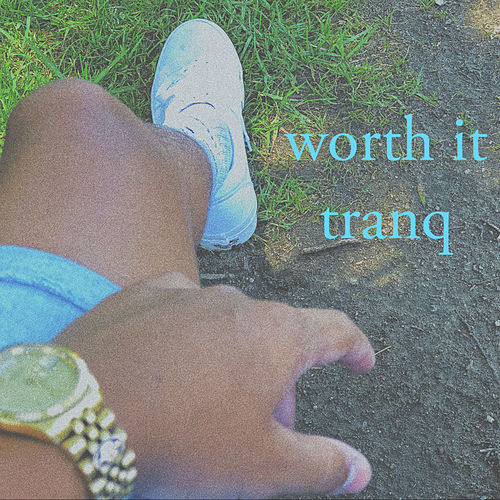 Worth It by The Tranq