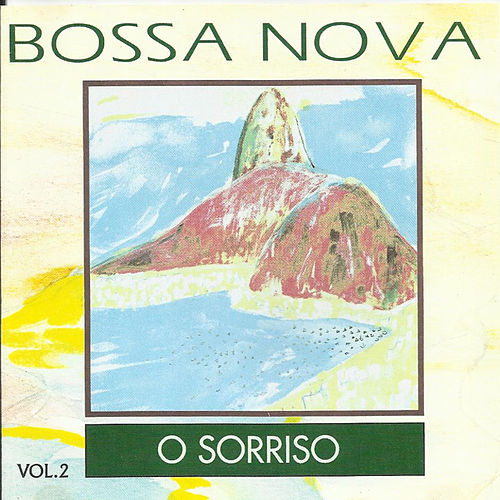 Bossa Nova, Vol. 2: O Sorriso by Various Artists
