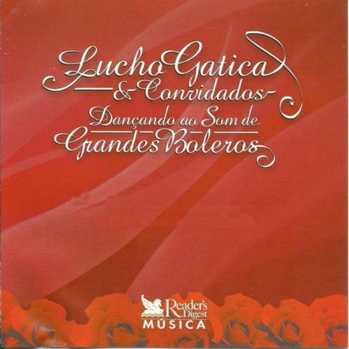 Lucho Gatica e Convidados by Lucho Gatica