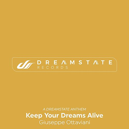 Keep Your Dreams Alive (A Dreamstate Anthem) von Giuseppe Ottaviani