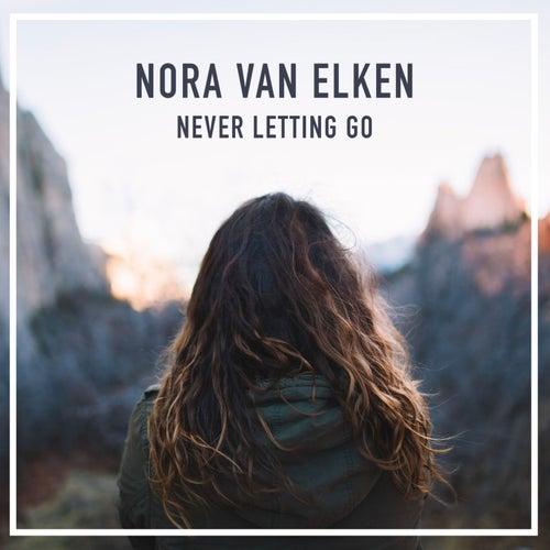 Never Letting Go by Nora Van Elken