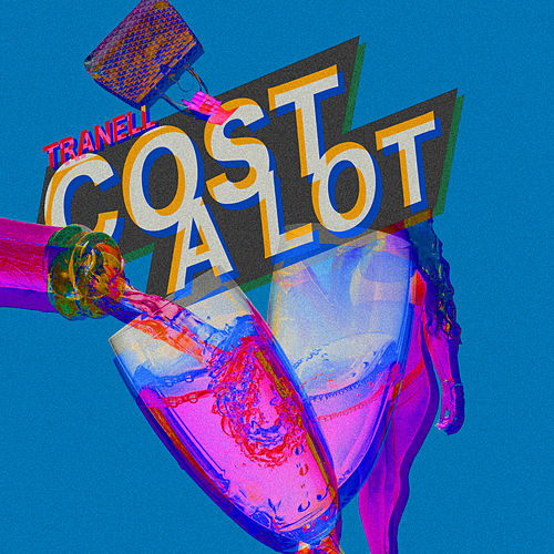 Cost A Lot by Tranell