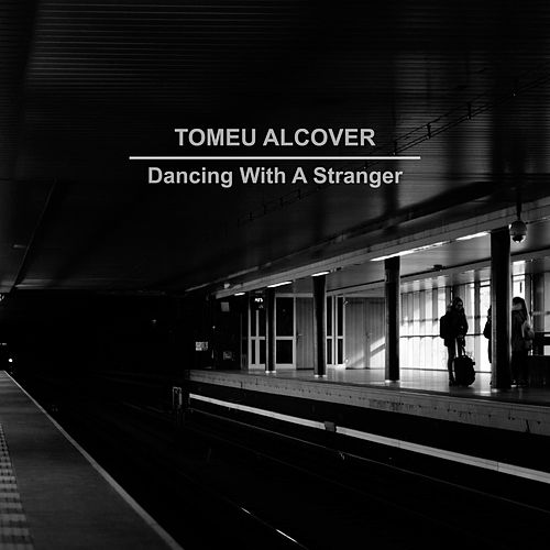 Dancing with a Stranger by Tomeu Alcover