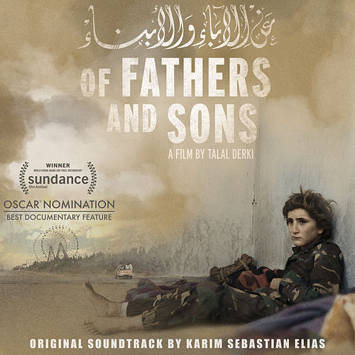 Of Fathers and Sons (Original Motion Picture Soundtrack) by Karim Sebastian Elias