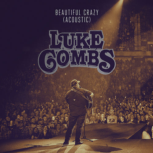 Beautiful Crazy (Acoustic) by Luke Combs