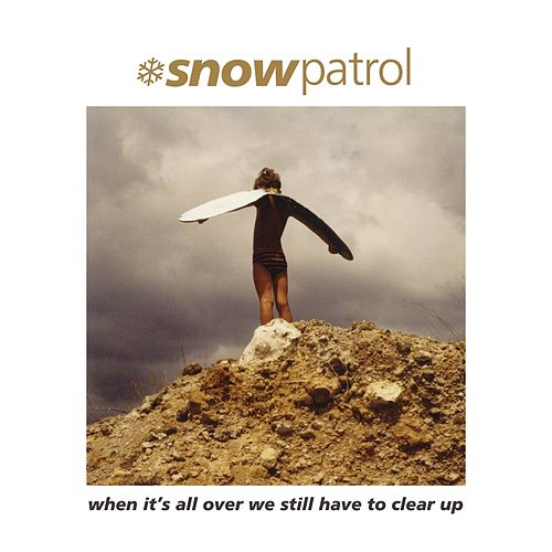 When It's All over We Still Have to Clear Up (Remastered) de Snow Patrol
