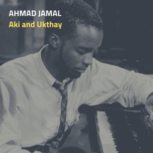 Aki and Ukthay de Ahmad Jamal