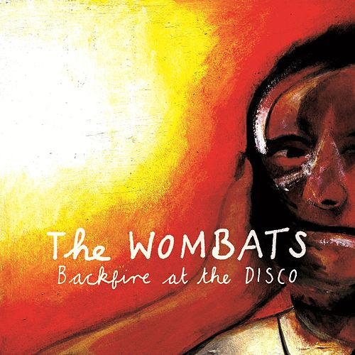 Backfire At The Disco (Rumbled in the Disco Mix) by The Wombats