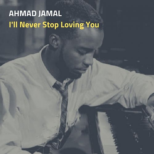 I'll Never Stop Loving You de Ahmad Jamal