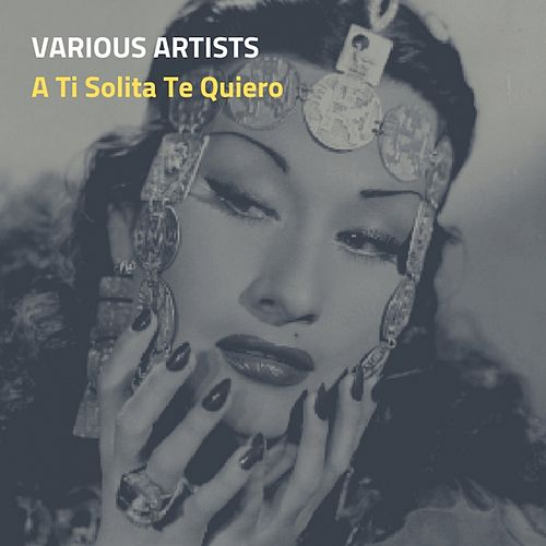 A Ti Solita Te Quiero von Various Artists