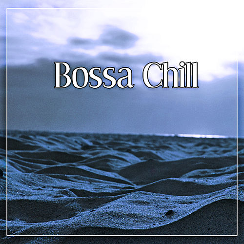 Bossa Chill – Bossa Ambient, Lounge Chill Zone, Pure Relaxation de Today's Hits!