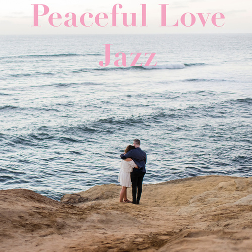Peaceful Love Jazz by Various Artists