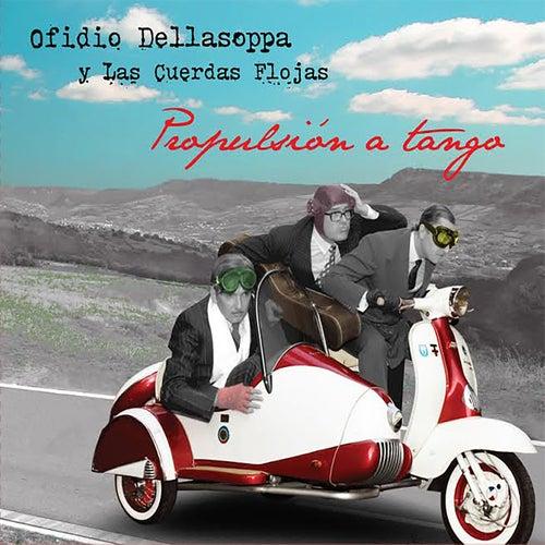 Propulsión a Tango van Ofidio Dellasoppa y las cuerdas flojas