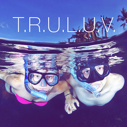 T.R.U.L.U.V. by G9