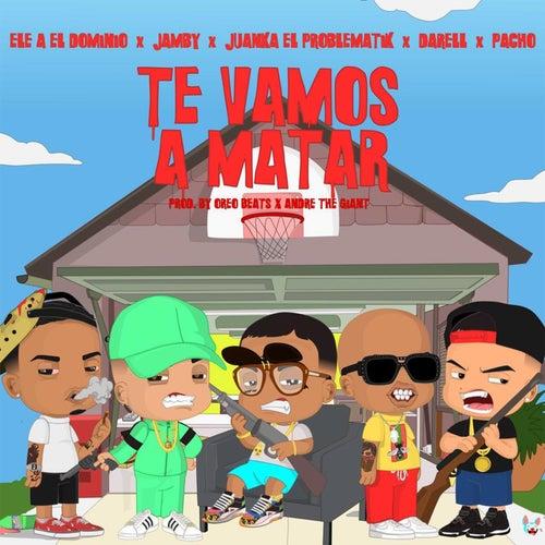 Te Vamos a Matar (Remix) de Ele A El Dominio