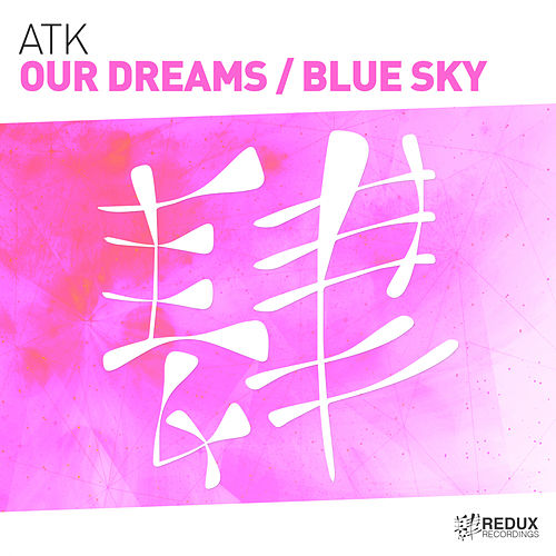 Our Dreams / Blue Sky de Atk