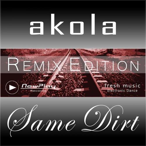 Same Dirt - Remix Edition by Akola