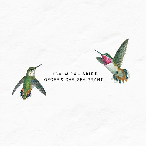 Psalm 84: Abide (feat. Northpoint Church Corona) by Geoff