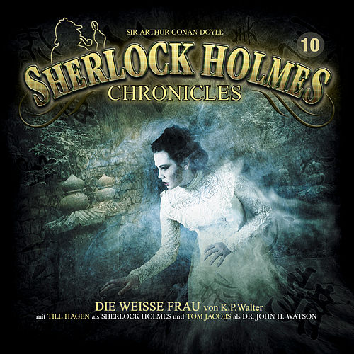 Folge 10: Die weiße Frau von Sherlock Holmes Chronicles