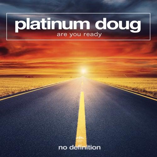 Are You Ready von Platinum Doug