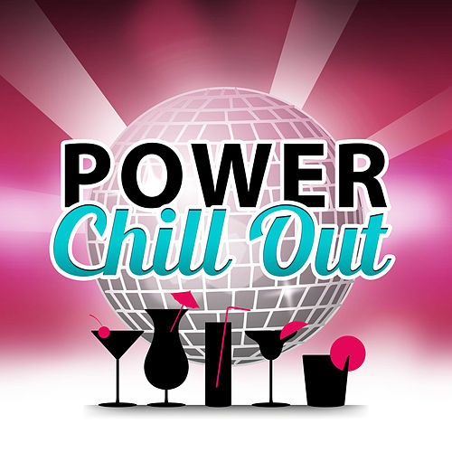Power Chill Out – Most Energy Chill Out Sounds for Holiday, Chill Out Lounge Music, Cocktail Lounge, Chill Tone, Early Sunrise by #1 Hits Now