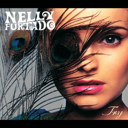 Try de Nelly Furtado