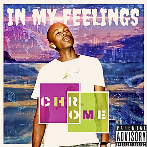 In My Feelings von Chrome