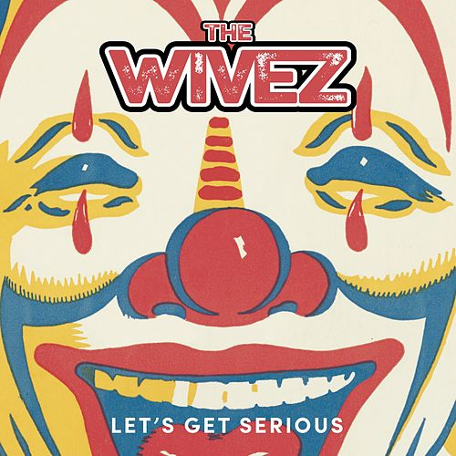Let's Get Serious by The Wivez