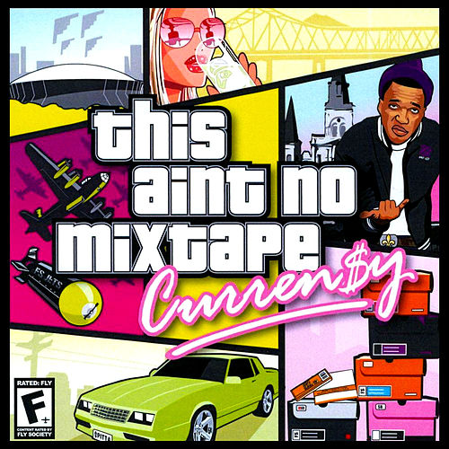This Ain't No Mixtape by Curren$y