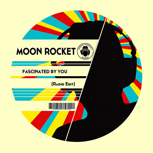 Fascinated By You (Radio Edit) de Moon Rocket