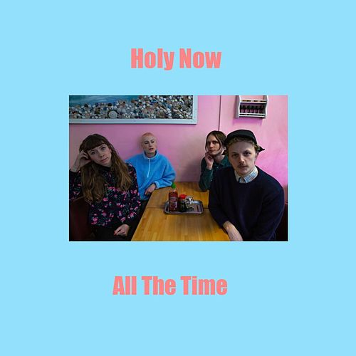 All the Time de Holy Now