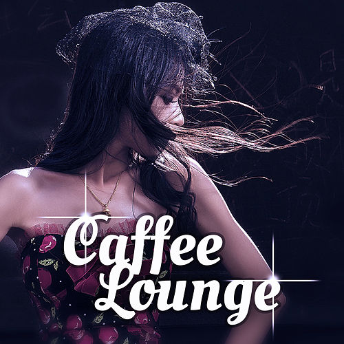 Caffee Lounge – Ambient Chill Out Lounge, Caffee Bar, Ibiza Beach Party by #1 Hits Now