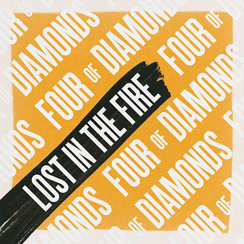 Lost In The Fire by Four Of Diamonds