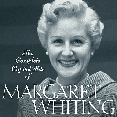 The Complete Capitol Hits Of Margaret Whiting by Margaret Whiting