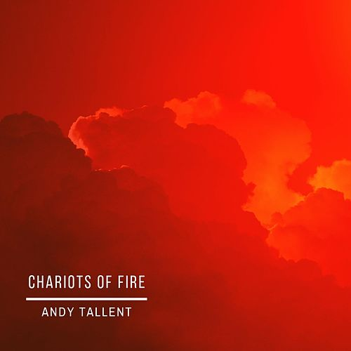 Chariots of Fire by Andy Tallent