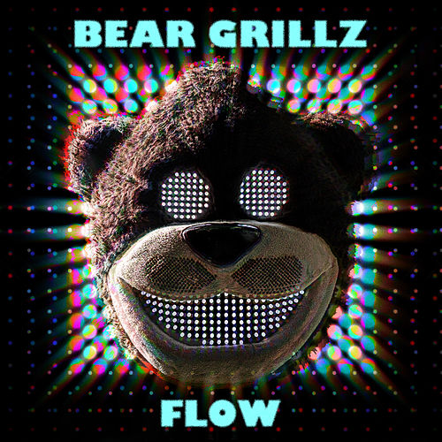 Flow by Bear Grillz