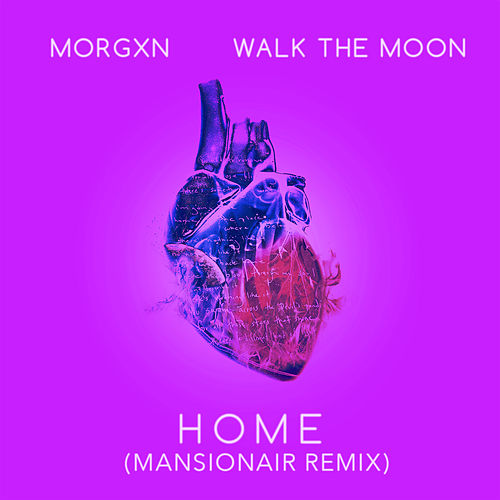 home (Mansionair remix) by morgxn