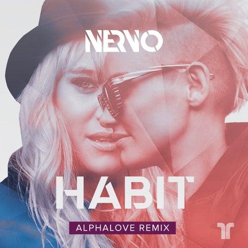 Habit (Alphalove Remix) von NERVO